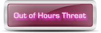 Out Of Hours Threat