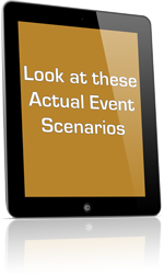 Look at these Actual Event Scenarios